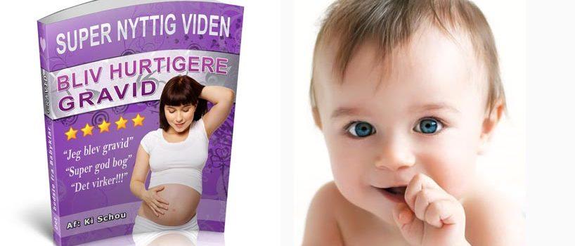 Bliv hurtigt gravid
